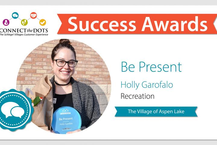The Village of Aspen Lake 'Be Present' award goes to Holly