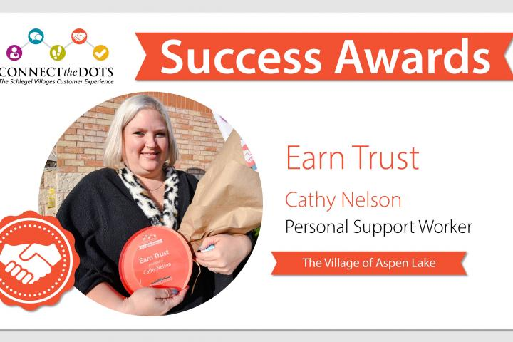 The 'Earn Trust' success award goes to Cathy at The Village of Aspen Lake