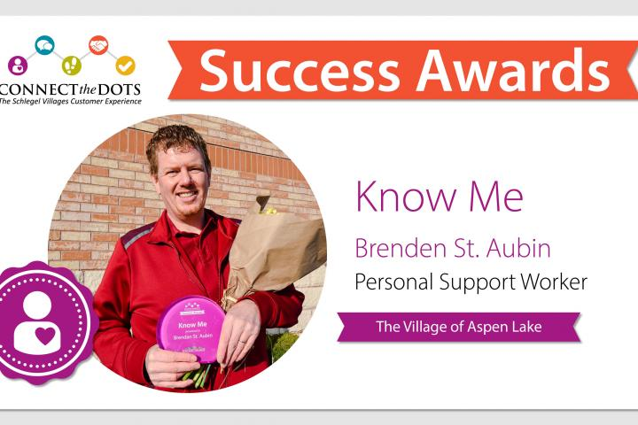 the 'Know Me' success award goes to Brenden at The Village of Aspen Lake