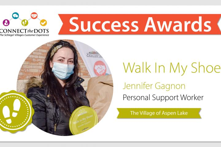 The 'Walk In My Shoes' success award goes to Jennifer at The Village of Aspen Lake