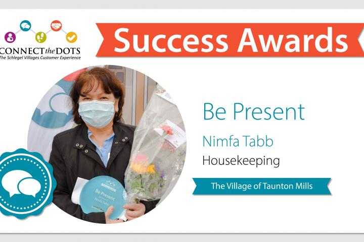 Be Present award presented to Nimfa at The Village of Taunton Mills